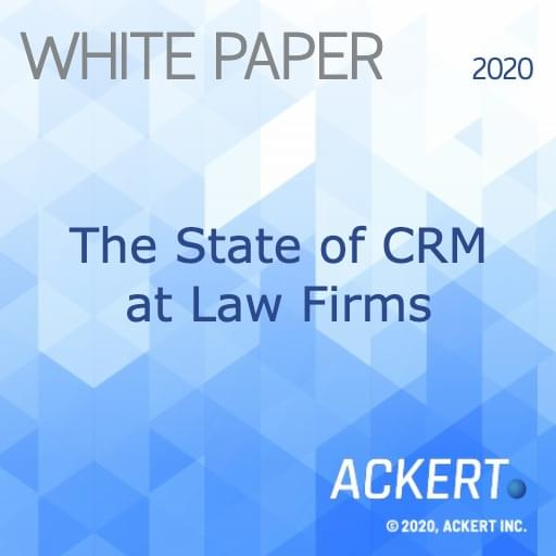 white paper on the state of crm at law firms by Ackert Advisory